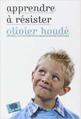 Apprendre à résister, Olivier Houdé