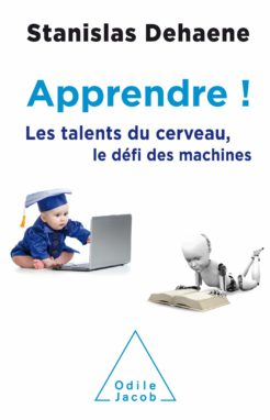Apprendre ! les talents du cerveau, le défi des machines