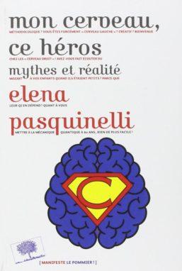 Mon cerveau, ce héros, Mythes et réalités